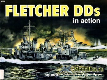 Squadron Signal (Warships In Action) 4008 - Fletcher DDs