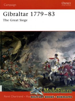 Osprey - Campaign 172 - Gibraltar 1779-83. The Great Siege