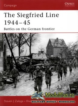 Osprey - Campaign 181 - The Siegfried Line 1944-45. Battles on the German F ...