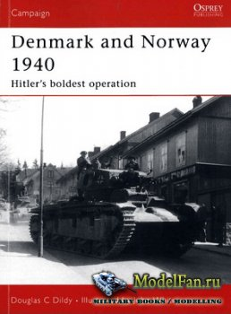 Osprey - Campaign 183 - Denmark and Norway 1940. Hitler's Boldest Operatio ...