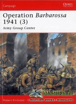 Osprey - Campaign 186 - Operation Barbarossa 1941 (3). Army Group Center