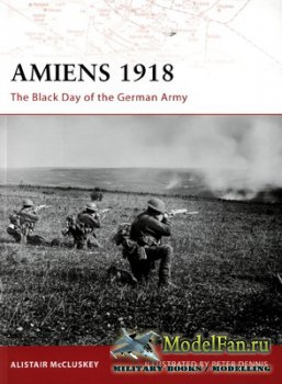 Osprey - Campaign 197 - Amiens 1918. The Black Day of the German Army