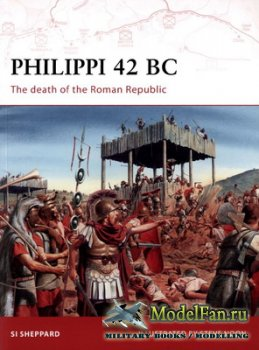 Osprey - Campaign 199 - Philippi 42 BC. The Death of the Roman Republic