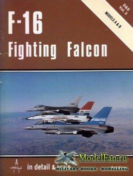 In Detail & Scale Vol.3 - F-16 Fighting Falcon