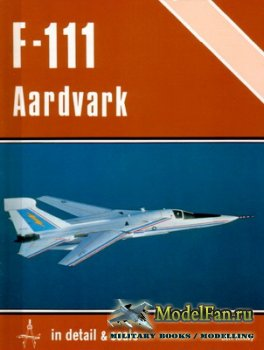 In Detail & Scale Vol.4 - F-111 Aardvark