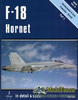 In Detail & Scale Vol.6 - F-18 Hornet (Part 1)