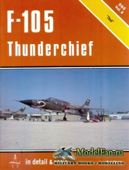 In Detail & Scale Vol.8 - F-105 Thunderchief