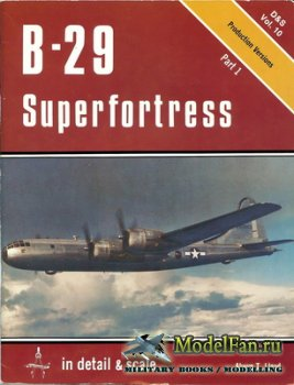 In Detail & Scale Vol.10 - B-29 Superfortress (Part 1)