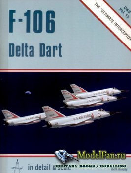 In Detail & Scale Vol.13 - F-106 Delta Dart