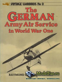 Arms and Armour Press - Vintage Warbirds №2 - The German Army Air Service i ...