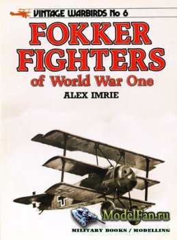 Arms and Armour Press - Vintage Warbirds №6 - Fokker Fighters of World War One
