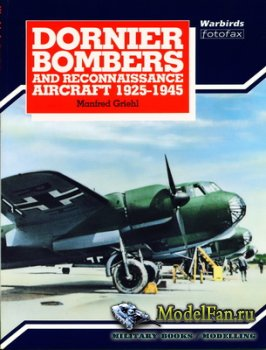 Arms and Armour Press - Warbirds Fotofax - Dornier Bombers and Reconnaissance Aircraft 1925-1945