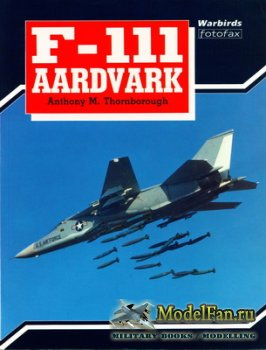 Arms and Armour Press - Warbirds Fotofax - F-111 Aardvark