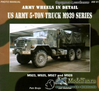 Army Wheels in Detail AW01 - US ARMY 5-ton Truck M939 Series (M923, M925, M ...