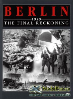 Berlin 1945 - The Final Reckoning (Karl Bahm)