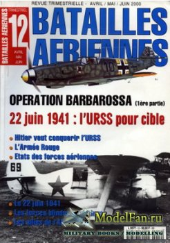Batailles Aeriennes №12 - Operation Barbarossa (Part 1)