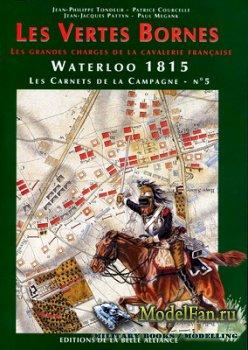 Waterloo 1815, Les Carnets de la Campagne №5 - Les Vertes Bornes