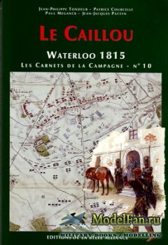 Waterloo 1815, Les Carnets de la Campagne №10 - Le Caillou