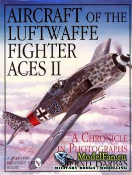 Schiffer Publishing - Aircraft of the Luftwaffe Fighter Aces II - A Chronic ...