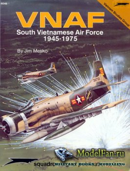 Squadron Signal (Specials Series) 6046 - VNAF South Vietnamese Air Force 19 ...
