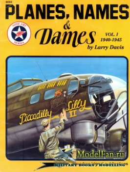 Squadron Signal (Specials Series) 6052 - Planes, Names & Dames Vol. I (1940-1945)