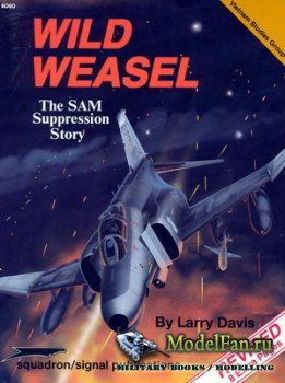 Squadron Signal (Specials Series) 6060 - Wild Weasel. The SAM Suppression Story