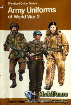 Blandford Press - Army Uniforms of World War 2 (Blandford Colour Series)