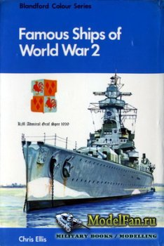 Blandford Press - Famous Ships of World War 2 (Blandford Colour Series)