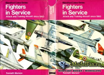 Blandford Press - Fighter in Service. Attack and Training Aircraft Since 19 ...