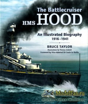 The Battlecruiser HMS Hood - An Illustrated Biography 1916-1941 (Bruce Taylor)