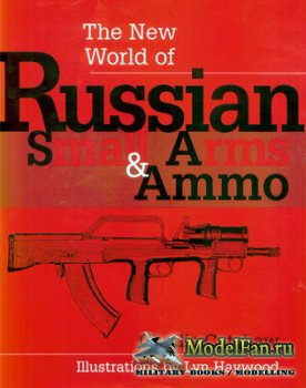 The New World of Russian Small Arms and Ammo (Charlie Cutshaw)
