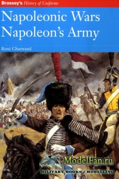 Brassey's History Of Uniforms - Napoleonic Wars - Napoleon's Army