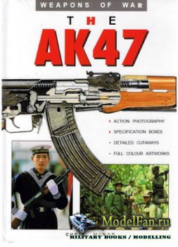 Weapons of War - The AK-47 (Chris McNab)