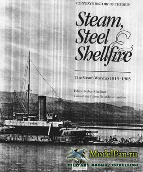 Conway Martime Press - Conway's History of the Ship - Steam, Steel and She ...