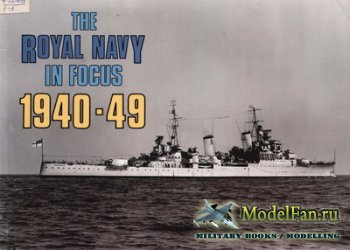 Maritime Books - The Royal Navy in Focus 1940-49