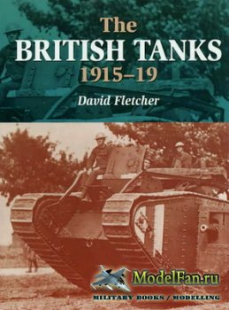 Crowood Press - The British Tanks 1915-19