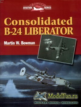 Crowood Press (Aviation Series) - Consolidated B-24 Liberator