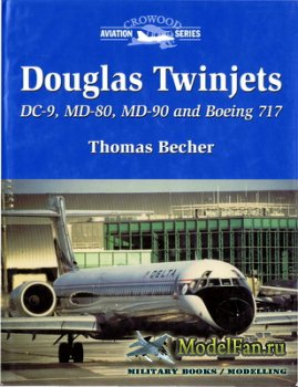 Crowood Press (Aviation Series) - Douglas Twinjets: DC-9, MD-80, MD-90 and  ...
