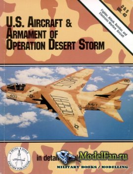 In Detail & Scale Vol.40 - U.S. Aircraft & Armament of Operation Desert Sto ...