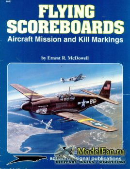 Squadron Signal (Specials Series) 6061 - Flying Scoreboards Aircraft Missio ...