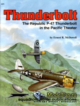 Squadron Signal (Specials Series) 6079 - Thunderbolt. The Republic P-47 Thu ...
