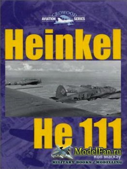 Crowood Press (Aviation Series) - Heinkel He-111