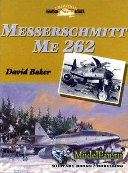 Crowood Press (Aviation Series) - Messerschmitt Me-262