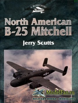 Crowood Press (Aviation Series) - North American B-25 Mitchell