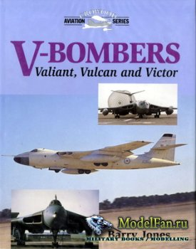 Crowood Press (Aviation Series) - V-Bombers: Valiant, Vulcan and Victor