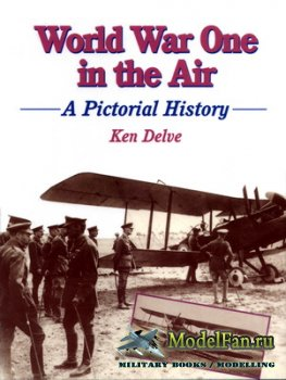 Crowood Press (Aviation Series) - World War One in the Air. A Pictorial His ...