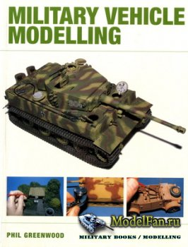Crowood Press (Modelling Books) - Military Vehicle Modelling