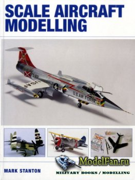 Crowood Press (Modelling Books) - Scale Aircraft Modelling
