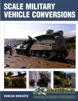Crowood Press (Modelling Books) - Scale Military Vehicle Conversions