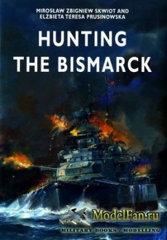 Crowood Press - Hunting the Bismarck